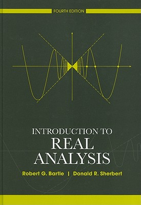 Introduction to Real Analysis By Bartle, Robert G./ Sherbert, Donald R.